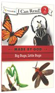 Big Bugs, Little Bugs (I Can Read!2/made By God Series) Paperback