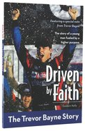 The Driven By Faith - Trevor Bayne Story (Zonderkidz Biography Series (Zondervan)) Paperback