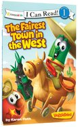 The Fairest Town in the West (I Can Read!1/veggietales Series) Paperback