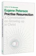 Practise Resurrection (#06 in Spiritual Theology Series) Paperback
