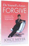 Do Yourself a Favor...Forgive Hardback