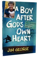 A Boy After God's Own Heart Paperback