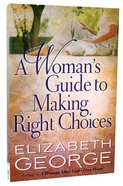 A Woman's Guide to Making Right Choices Paperback