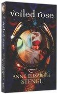 Veiled Rose (#02 in Tales Of Goldstone Woods Series) Paperback