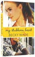 My Stubborn Heart Paperback