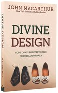 Divine Design: Gods Complementary Roles For Men and Women Paperback