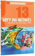 13 Very Big Mistakes (Small Group Solutions For Kids Series) Paperback