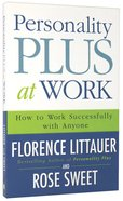 Personality Plus At Work: How to Work Successfully With Anyone Paperback