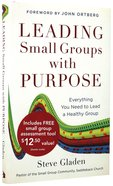 Leading Small Groups With Purpose Hardback