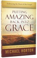 Putting Amazing Back Into Grace: Embracing the Heart of the Gospel Paperback