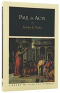 Paul in Acts (Library Of Pauline Studies Series) Paperback