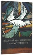 Discovering the Holy Spirit in the New Testament Paperback