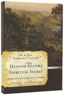 Hudson Taylor's Spiritual Secret (Moody Classic Series) Paperback