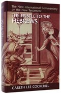 The Epistle to the Hebrews (New International Commentary On The New Testament Series) Paperback