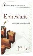 Jsbs Ephesians (John Stott Bible Studies Series)