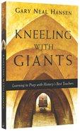 Kneeling With Giants Paperback