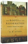 The Roots of the Reformation Paperback