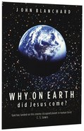 Why on Earth Did Jesus Come? Booklet