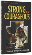 Strong and Courageous (Joshua) (Welwyn Commentary Series) Paperback