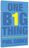 One Big Thing: Discovering What You Were Born to Do Paperback