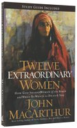 Twelve Extraordinary Women Paperback