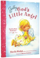 Sent to Show God's Love (Gabby, God's Little Angel Series)