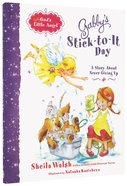 Stick-To-It Day (Gabby, God's Little Angel Series)
