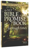 The NLT Bible Promise Book For Tough Times (Bible Promises Series)