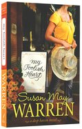 My Foolish Heart (#04 in Deep Haven Series) Paperback
