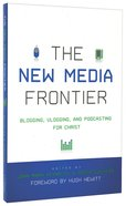 The New Media Frontier Paperback