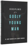 Disciplines of a Godly Young Man Hardback