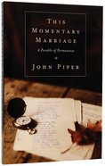This Momentary Marriage: A Parable of Permanence Paperback