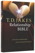 KJV T D Jakes Relationship Bible: Life Lessons on Relationships From the Inspired Word of God Hardback