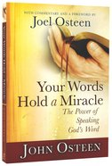Your Words Hold a Miracle: The Power of Speaking God's Word Paperback
