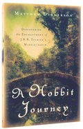A Hobbit Journey: Discovering the Enchantment of Jrr Tolkien's Middle-Earth Paperback