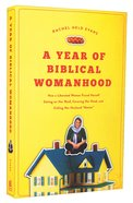 "A Year of Biblical Womanhood: How a Liberated Woman Found Herself Sitting on Her Roof, Covering Her Head, and Calling Her Husband ""Master"" Paperback"