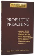 Prophetic Preaching (#01 in The Preacher's Toolbox Series)