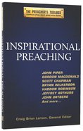 Inspirational Preaching (#02 in The Preacher's Toolbox Series) Paperback