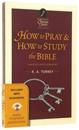 How to Pray/How to Study the Bible (With MP3 Audio Book) (Hendrickson Christian Classics With Audio Series) Pack