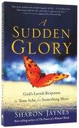 A Sudden Glory Paperback