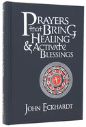 Prayers That Bring Healing and Activate Blessings Bonded Leather