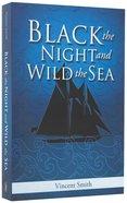 Black the Night & Wild the Sea