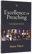 Excellence in Preaching: Learning From the Best Paperback