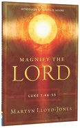 Magnify the Lord: Luke 1:46-55 Paperback