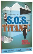 S.O.S Titanic (Faith Finders Series)