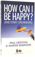 How Can I Be Happy? (And Other Conundrums) Paperback
