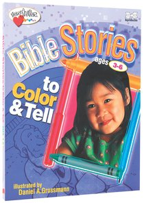 Bible Stories to Color & Tell (Ages 3-6) (Heartshaper Series)