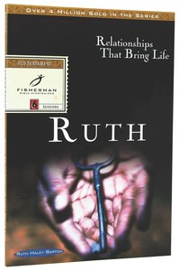 Ruth: Relationships That Bring Life (Fisherman Bible Studyguide Series)