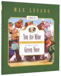 You Are Mine + If Only I Had a Green Nose (#02 in Wemmicks Collection Series)