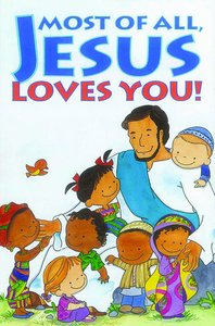 Most of All, Jesus Loves You! (Pack Of 25)